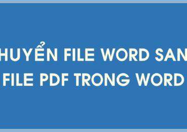 Cách chuyển file Word sang PDF chỉ trong nốt nhạc