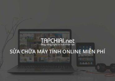 Tapchiai.net hỗ trợ độc giả dịch vụ sửa chữa máy tính online miễn phí