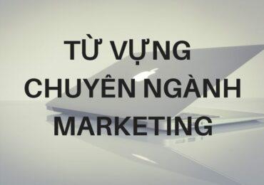 Điểm lại từ vựng tiếng anh chuyên ngành Marketing